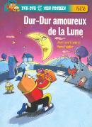 DUR-DUR AMOUREUX DE LA LUNE