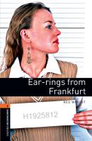 EAR-RINGS FROM FRANKFURT - OXFORD BOOKWORMS LIBRARY 2