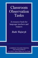 CLASSROOM OBSERVATION TASKS - A RESOURCE BOOK FOR LANGUAGE TEACHERS AND TRAINERS