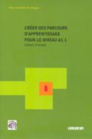 CREER DES PARCOURS D´APPRENTISSAGE NIVEAU A1.1 - LIVRE