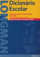 LONGMAN DICIONARIO ESCOLAR ING/PORT - PORT/ING - COM WORKBOOK - NOVA ORTOGRAFIA - 2ª EDICAO