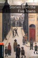 STORIES FROM THE FIVE TOWNS - OXFORD BOOKWORMS LIBRARY 2