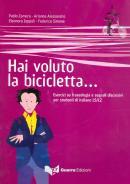 HAI VOLUTO LA BICICLETTA... - ESERCIZI SU FRASEOLOGIA E SEGNALI DISCORSIVI PER STUDENTI DI ITALIANO LS/L2 + AUDIO CD