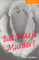 BUT WAS IT MURDER? - CAMBRIDGE ENGLISH READERS 4
