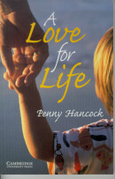 A LOVE FOR LIFE - CAMBRIDGE ENGLISH READERS - LEVEL 6
