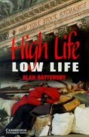 HIGH LIFE - LOW LIFE - CAMBRIDGE ENGLISH READERS - LEVEL 4