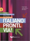 ITALIANO: PRONTI, VIA! 1 - LIBRO DELLO STUDENTE
