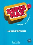 SUPER MAX 1 A1.1 - CAHIER D´ACTIVITES