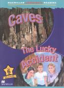 CAVES - THE LUCKY ACCIDENT - MACMILLAN CHILDREN´S READERS - LEVEL 6