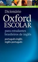 DICIONARIO OXFORD ESCOLAR - PARA ESTUDANTES BRASILEIROS DE INGLES - NOVA ORTOGRAFIA