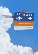 LATITUDES 3 - CAHIER D´EXERCICES + CD AUDIO