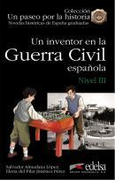 UN INVENTOR EN LA GUERRA CIVIL ESPANOLA - NIVEL 3