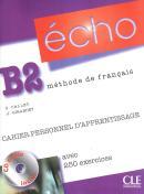 ECHO B2 - CAHIER PERSONNEL D´APPRENTISSAGE  - CD AUDIO + CORRIGES