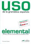 USO DE LA GRAMATICA ESPANOLA ELEMENTAL - NUEVA EDICION REVISADA Y A COLOR
