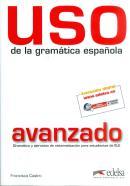 USO DE LA GRAMATICA ESPANOLA - AVANZADO NUEVO EDICION