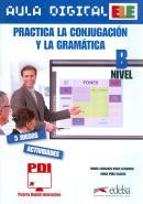 AULA DIGITAL ELE - PRACTICA LA CONJUGACION Y GRAMATICA - NIVEL B