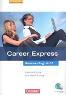CAREER EXPRESS - BUSINESS ENGLISH: EUROPAISCHER REFERENZRAHMEN: B2 - KURSBUCH MIT HOR-CDS UND PHRASEBOOK