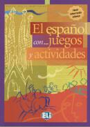 EL ESPANOL CON... JUEGOS Y ACTIVIDADES - NIVEL INTERMEDIO-INFERIOR