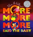 MORE, MORE, MORE - SAID THE BABY
