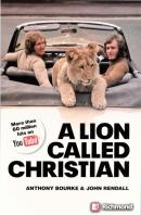LION CALLED CHRISTIAN, A - WITH CD-AUDIO
