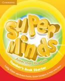 SUPER MINDS AMERICAN ENGLISH STARTER TEACHER´S BOOK - 1ST ED