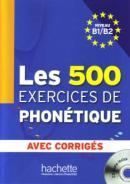 500 EXERCICES DE PHONETIQUE B1/B2, LES - LIVRE + CORRIGES INTEGRES + CD AUDIO MP3