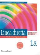 LINEA DIRETTA NUOVO 1A LIBRO DELLO STUDENTE + ESERCIZI CONTIENE CD