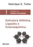 ESTRUTURA ATOMICA, LIGACOES E ESTEREOQUIMICA - VOL. 1