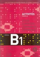 ACTIVITES POUR LE CADRE COMMUN B1 (LIVRE + CD)