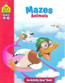 MAZES ANIMALS - AGES 4-6 - AN ACTIVIVITY ZONE BOOK