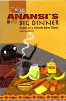 ANANSIS BIG DINNER BASED ON A FOLKTALE FROM GHANA - READER 6 - OUR WORLD 3