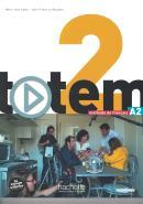 TOTEM 2 A2 - LIVRE DE L´ELEVE + DVD-ROM + MANUEL NUMERIQUE SIMPLE INCLUS