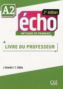 ECHO A2 - GUIDE PEDAGOGIQUE - 2E EDITION