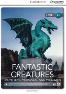 FANTASTIC CREATURES - MONSTERS, MERMAIDS, AND WILD MEN - BOOK WITH ONLINE ACCESS - LEVEL - A1