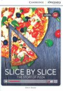 SLICE BY SLICE - THE STORY OF PIZZA - BOOK WITH ONLINE ACCESS A2