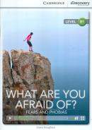 WHAT ARE YOU AFRAID OF? FEARS AND PHOBIAS - BOOK WITH ONLINE ACCESS B1