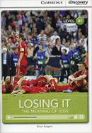 LOSING IT  - THE MEANING OF LOSS BOOK WITH ONLINE ACCESS  B1