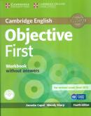 CAMBRIDGE ENGLISH OBJECTIVE FIRST WB WITHOUT ANSWERS WITH AUDIO CD - 4TH ED
