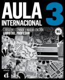AULA INTERNACIONAL 3 - LIBRO DEL PROFESOR B1 - NUEVA EDICION