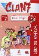 CLAN 7 CON HOLA, AMIGOS! 2 LIBRO DEL PROFESOR + CD + CD-ROM