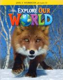EXPLORE OUR WORLD 3 WB WITH AUDIO CD