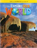 EXPLORE OUR WORLD 4 WB WITH AUDIO CD