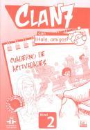 CLAN 7 CON HOLA, AMIGOS! 2 CUADERNO DE ACTIVIDADES
