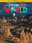 EXPLORE OUR WORLD 6 WORKBOOK WITH AUDIO CD