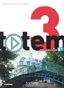 TOTEM 3 B1 - LIVRE DE L´ELEVE + DVD-ROM + MANUEL NUMERIQUE ENRICHI POUR L´APPRENANT