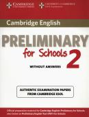 CAMBRIDGE ENGLISH PRELIMINARY FOR SCHOOLS 2 STUDENT´S BOOK WITHOUT ANSWERS