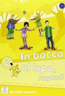 IN BOCCA AL LUPO, RAGAZZI! 2 - LIBRO STUDENTE (A2)
