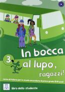 IN BOCCA AL LUPO, RAGAZZI! 3 LIBRO STUDENTE + CD AUDIO