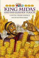 KING MIDAS AND HIS GOLDEN TOUCH - READER 2 - OUR WORLD 6
