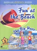 FUN AT THE BEACH / THE BIG WAVE - MACMILLAN CHILDREN´S READERS 2